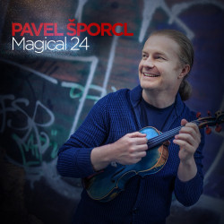 PAVEL ŠPORCL   /   Magical 24
